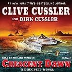 Crescent Dawn: A Dirk Pitt Novel | Clive Cussler,Dirk Cussler