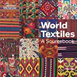 World Textiles: A Sourcebook. by Diane Waller ... [Et Al.] (Fabric Folios)