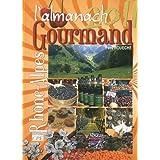 L'Almanach gourmand 2011 en Rh�ne-Alpespar Yves Roueche