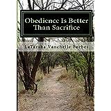 Obedience Is Better Than Sacrifice ~ Mrs LaTarsha Vanchelle...