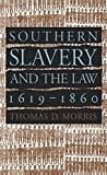 Southern Slavery and the Law, 1619-1860 (Studies in Legal History)