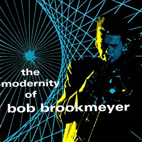 The Modernity Of Bob Brookmeyer