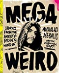 Mega Weird: Stories from the Anxiety-...