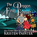 The Dragon Finds Forever: Nocturne Falls, Book 7 Audiobook by Kristen Painter Narrated by B.J. Harrison