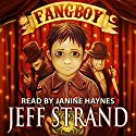 Fangboy Audiobook by Jeff Strand Narrated by Janine Haynes