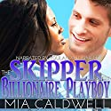The Skipper & the Billionaire Playboy: BWWM Billionaire Romance Audiobook by Mia Caldwell Narrated by Youlanda Burnett