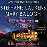 It Happened One Season | Stephanie Laurens,Mary Balogh,Jacquie D'Alessandro,Candice Hern