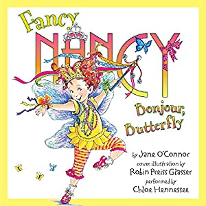 Fancy Nancy: Bonjour, Butterfly Audiobook