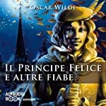 Il principe felice e altre fiabe | Oscar Wilde