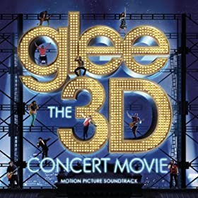 Glee The 3D Concert Movie Soundtrack on MP3