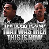 echange, troc Tha Dogg Pound - That Was Then This Is Now