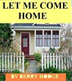 img - for LET ME COME HOME book / textbook / text book