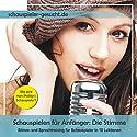 Schauspielen für Anfänger 2: Die Stimme Hörbuch von Nils Klippstein Gesprochen von: Daniel Wandelt