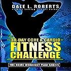 The 30-Day Core & Cardio Fitness Challenge Hörbuch von Dale L. Roberts Gesprochen von: Marcus Schweiz