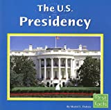 img - for The U.S. Presidency (The U.S. Government) book / textbook / text book