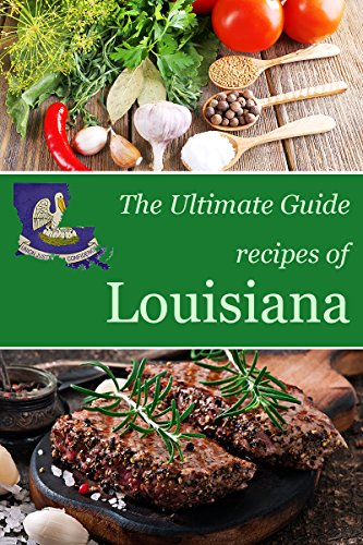 The Ultimate Guide: Recipes of Louisiana by Encore Books