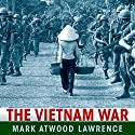 The Vietnam War: A Concise International History (       UNABRIDGED) by Mark Atwood Lawrence Narrated by Peter Berkrot