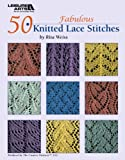 50 Fabulous Knitted Lace Stitches  (Leisure Arts #4529)