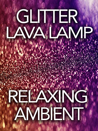 Glitter Lava Lamp Relaxing Ambient
