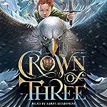 Crown of Three | J. D. Rinehart