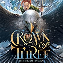 Crown of Three (       UNABRIDGED) by J. D. Rinehart Narrated by Kirby Heyborne