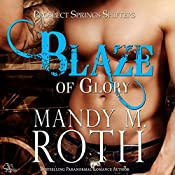 Blaze of Glory: Prospect Springs Shifters, Book 1 | Mandy M. Roth