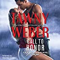 Call to Honor: A SEAL Brotherhood Novel, Book 1 Audiobook by Tawny Weber Narrated by Alexander Cendese