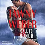 Call to Honor: A SEAL Brotherhood Novel, Book 1 | Tawny Weber