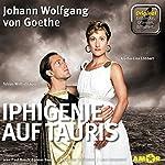 Iphigenie auf Tauris: Die wichtigsten Szenen im Original (Entdecke. Dramen. Erläutert.)   Johann Wolfgang von Goethe
