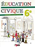 �ducation civique 6e  Cahier d'activit�s