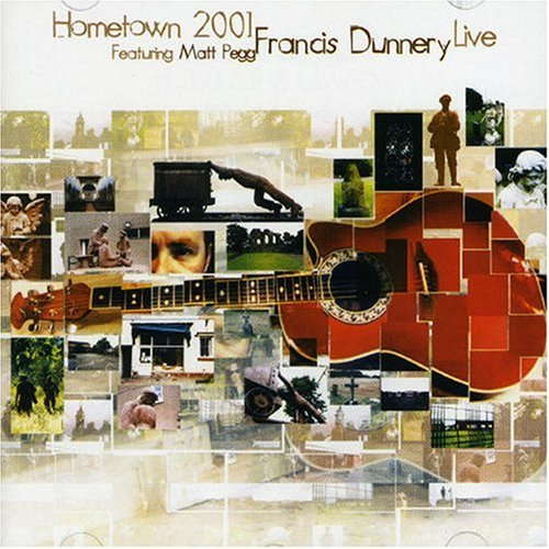 Francis Dunnery - Hometown 2001: Live - Zortam Music