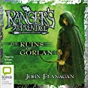 The Ruins of Gorlan: Ranger's Apprentice, Book 1 Hörbuch von John Flanagan Gesprochen von: William Zappa