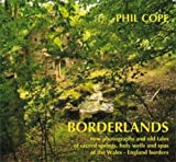 Phil Cope Borderlands: New Photographs and Old Tales of Sacred Springs, Holy Wells and Spas of the Wales / England Borders