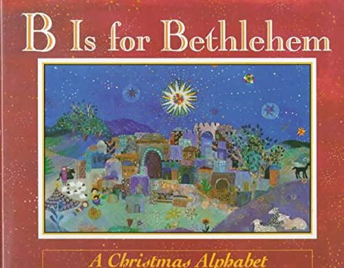 Image for B Is for Bethlehem: A Christmas Alphabet