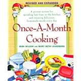 Once-A-Month Cooking: A Proven System for Spending Less Time in the Kitchen and Enjoying Delicious, Homemade Meals Every Day ~ Mary Beth Lagerborg