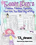 img - for Fanny Faye's Famous, Fabulous, Fantastic, First-rate, Fun-filled, Day of Play book / textbook / text book