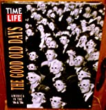 The Good Old Days: America : The Forties and the Fifties (0783548451) by Time Life