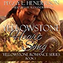 Yellowstone Heart Song: Yellowstone Romance Series, Book 1 Audiobook by Peggy L Henderson Narrated by Alexandra Haag