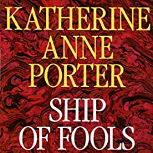 Ship of Fools | Livre audio Auteur(s) : Katherine Anne Porter Narrateur(s) : Grace Conlin