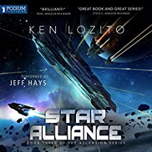Star Alliance: Ascension, Book 3 Audiobook by Ken Lozito Narrated by Jeff Hays