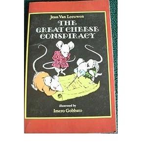 The Great Cheese Conspiracy - Jean Van Leeuwen