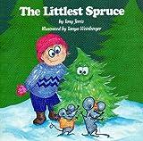 The Littlest Spruce (The Littlest Series)