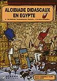 echange, troc Clapat, Scardanelli - L'Extraordinaire aventure d'Alcibiade didascaux en  Egypte Tome 2