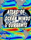 Atlas of Ocean Winds &amp; Currents: Sailing Directions