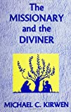 img - for The Missionary and the Diviner: Contending Theologies of Christian and African Religions book / textbook / text book