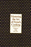 Mastering the Art of French Cooking: The Classic Work That Has Changed Forever the Way America Cooks: Two Volume Set. (0394721144) by Child Julia, Louisette Bertholle, and Simone Beck