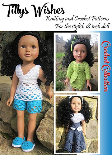 Tillys Wishes Crochet Collection No 1: Stylish clothes for 18inch dolls
