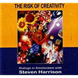 The Risk of Creativity: A Dialog in Amsterdam with Steven Harrison