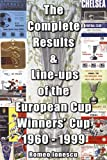 The Complete Results and Line-ups of the European Cup-winners' Cup 1960-1999 (Classic Reprint S.)