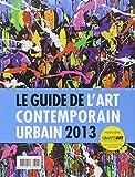 echange, troc Samantha Longhi, Nicolas Chenus - Le guide de l'art contemporain urbain 2013
